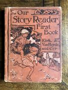 Our Story Reader First Book By Kirk Vanheyde And Orr | 1929 1st Edition