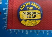 Vintage 1920's Hyperinflation Pinback Button Ask Me About The 10,000 Loaf 106a