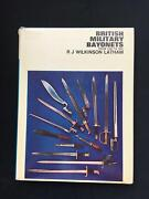 British Military Bayonets From 1700 To 1945 By R. J. Wilkinson Latham.