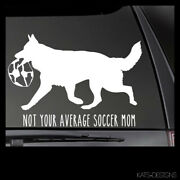 German Shepherd Not Your Average Soccer Mom Decal , Dog Car Decal, Window Decal