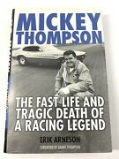 Mickey Thompson The Fast Life And Tragic Death Of A Racing Legend Like New Hc
