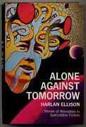 Harlan Ellison / Alone Against Tomorrow Stories Of Alienation Signed 1st Ed 1971