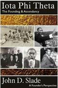 Iota Phi Theta - The Founding And Ascendancy Slade 2010 3rd Ed Of Official History