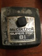 Mcculloch Sp80 Sp81 Chainsaw Air Filter Cover W/ Knob Good Used Free Shipping