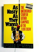 As Nasty As They Wanna Be The Uncensored Story Of Luther Campbell Pb 1992c1tr
