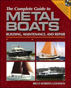 The Complete Guide To Metal Boats Uk Ed. By Bruce Roberts-goodson