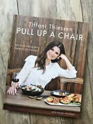 Tiffani Thiessen 2018 Pull Up A Chair Hardcover Cook Book New