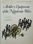 Artillery Equipment Of The Napoleonic Wars - Osprey Men-at-arms Series 96