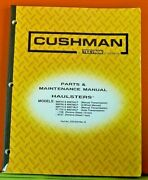 Cushman Parts Manual 2701245 Rev. D For Haulsters New Oem Old Stock Not Cd