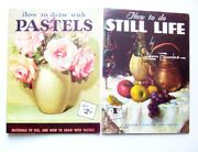 Lot Of 2 How To Draw With Pastels, How To Do Still Life, From Walter Foster