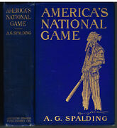 Americaand039s National Game By A G Spalding 1911 1st Ed. Vintage Book