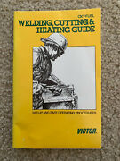 Oxy-fuel Welding Cutting And Heating Guide Victor Setup And Safe Operating Procedure