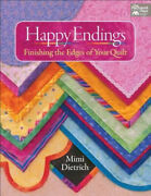 Happy Endings Finishing The Edges Of Your Quilts By Mimi Dietrich Neuf