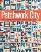Patchwork City 75 Innovative Blocks For The Modern Quilter Andbull 6 Sampler Quilts