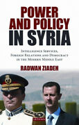 Power And Policy In Syria Intelligence Services Foreign Relations And