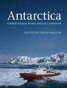 Antarctica Global Science From A Frozen Continent By David W. H. Walton Neuf