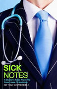 Sick Notes A Doctorand039s Tale From The Front Lines Of Medicine Neuf