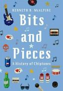 Bits And Pieces A History Of Chiptunes Learn Play Present Gift Music Book