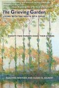The Grieving Garden Living With The Death Of A Child - Twenty Two Parents...