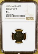 1893 Round Top 3 Ngc F12 Canada Ten Cents - Rare