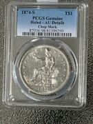 1874-s Trade Silver Dollar T1 - Pcgs Uncirculated Details Chop Mark- Holed