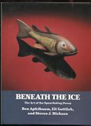 Beneath The Ice The Art Of The Spearfishing Decoy By Ben Apfelbaum And...