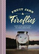 Fruit Jars And Fireflies Down-home Devotions To Light Your Path By Ken...
