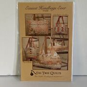 Fig Tree Quilts 606 Easiest Handbags Ever Pattern 2007 New