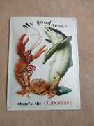 My Goodness Where's The Guinness Tin Beer Sign