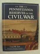 The Pennsylvania Reserves In The Civil War A Comprehensive History