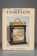 Thomas Tompion His Life And Work By R.w. Symonds First Edition Book 1951