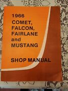 Ford 1966 Comet Falcon Fairlane And Mustang Shop Manual 1st Edition