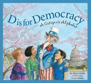D Is For Democracy A Citizenand039s Alphabet By Elissa Grodin 2006 Perfect