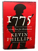 Kevin Phillips 1775 A Good Year For Revolution 1st Edition 1st Printing