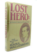 Frederick E. Werbell And Thurston Clarke Lost Hero The Mystery Of Raoul Wallenberg