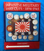 Japanese Military Sake Cups -1894-1945 By Dan King Like New Book Dust Cover