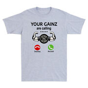 Your Gainz Are Calling No Pain No Gain Funny Muscle Gym Gift Novelty Men T-shirt