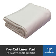 Pre-cut Liner Pad For 18 Ft. Round Above Ground Pool Pool Cover Supplies