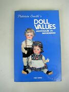 Doll Values Antique To Modern By Patricia Smith 1979
