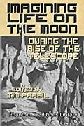 Imagining Life On The Moon During The Rise Of The Telescopebookpaperback