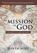 The Mission Of God A Manifesto Of Hope For Society By Boot Joseph Hardcover
