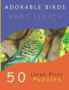 Adorable Birds Word Search 50 Large Print Puzzles By Company Llc Yatsar Paandhellip