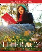 Building Literacy In Secondary Content Area Classrooms By Gunning, Thomas Pa…
