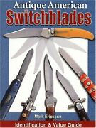 Antique American Switchblades Identification And Value Guide By Erickson, Mark…