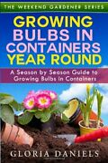 Growing Bulbs In Containers Year Round A Season By Season Guide To Growing Bandhellip