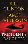 New The Presidentand039s Daughter A Thriller James Patterson Bill Clinton Hardcover