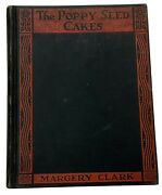 Signed Margery Clark The Poppy Seed Cakes 1924 First Edition