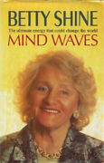 Mind Waves The Ultimate Energy That Could Change The World By Betty Shine
