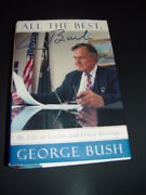 All The Best, George Bush My Life In Letters And Other Writings By George W. B