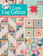 Block-buster Quilts - I Love Log Cabins 16 Quilts From An All-time Favorite